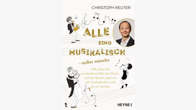 Christoph Reuter: Alle sind musikalisch – außer manche