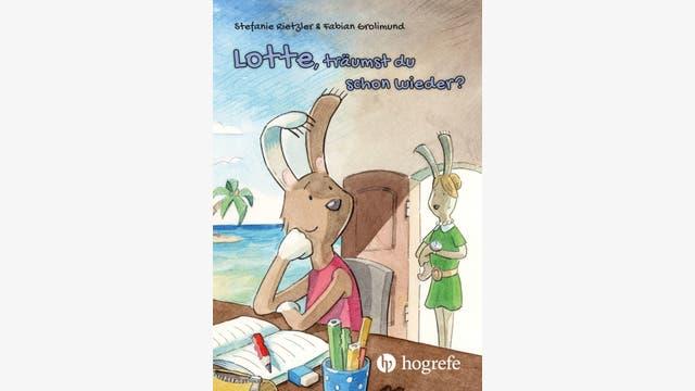 Stefanie Rietzler, Fabian Grolimund: Lotte, träumst du schon wieder?