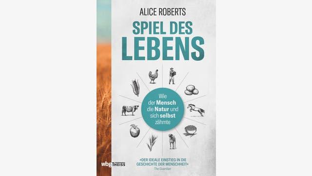 Alice Roberts: Spiel des Lebens