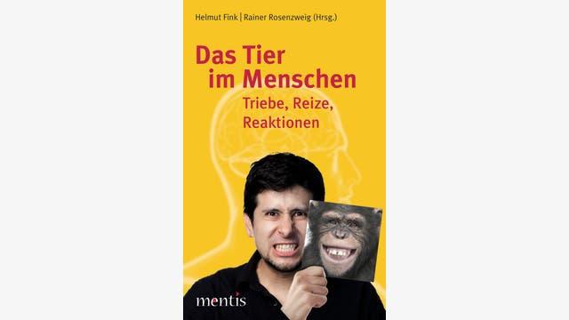 Helmut Fink und Rainer Rosenzweig (Hg.): Das Tier im Menschen