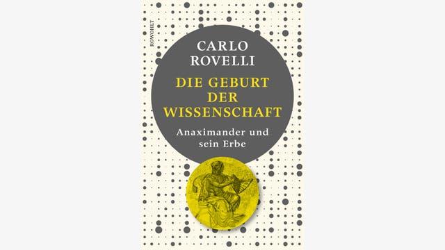 Carlo Rovelli: Die Geburt der Wissenschaft