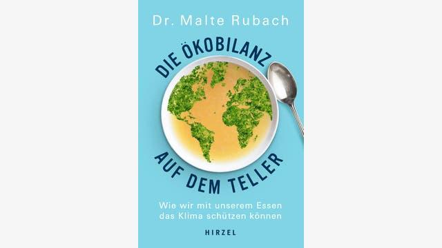 Malte Rubach: Die Ökobilanz auf dem Teller