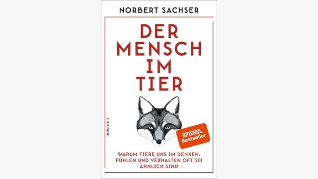 Norbert Sachser: Der Mensch im Tier