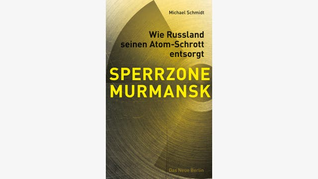 Michael Schmidt: Sperrzone Murmansk