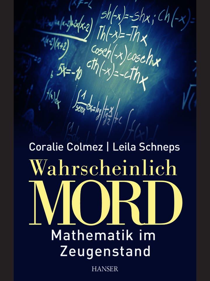 Coralie Colmez, Leila Schneps: Wahrscheinlich Mord