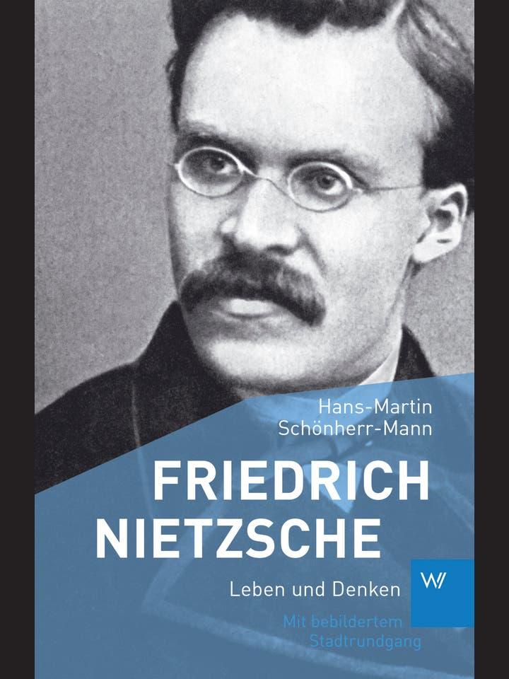 Hans-Martin Schönherr-Mann: Friedrich Nietzsche