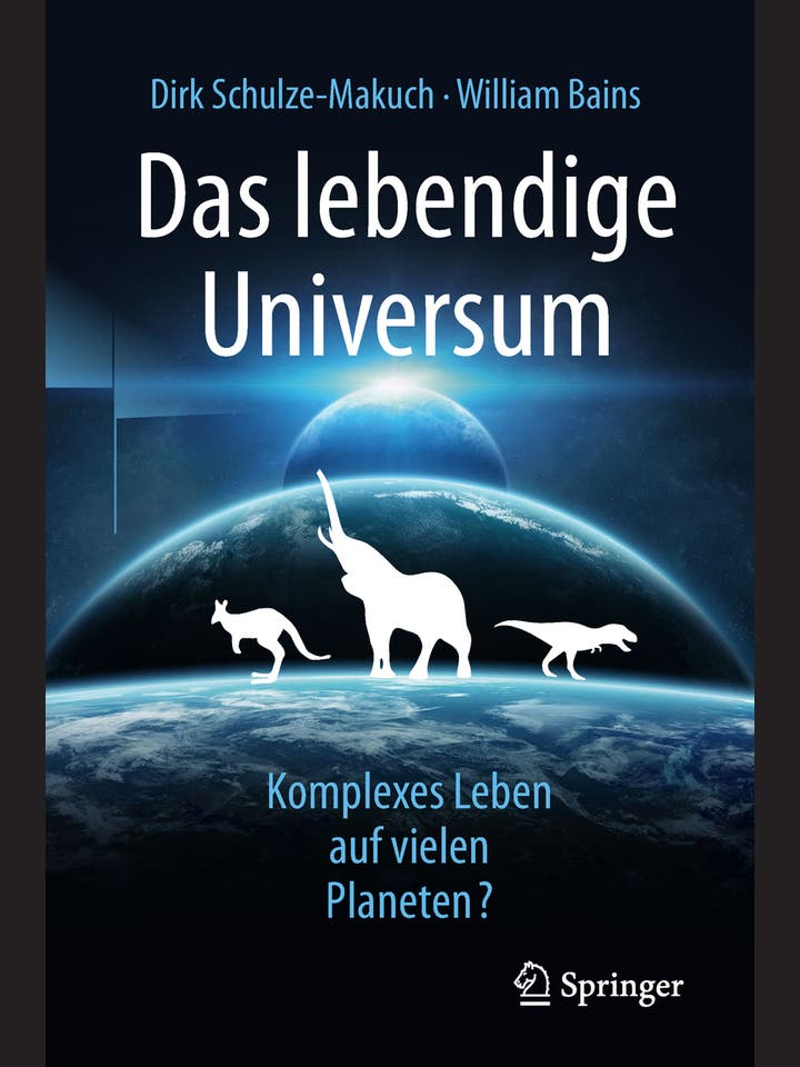 Dirk Schulze-Makuch, William Bains: Das lebendige Universum