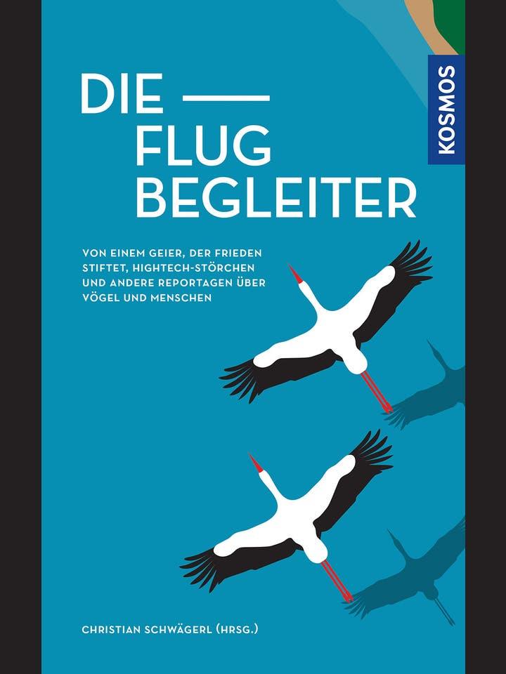 Christian Schwägerl: Die Flugbegleiter