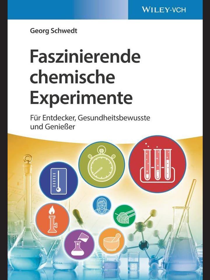 Georg Schwedt: Faszinierende chemische Experimente