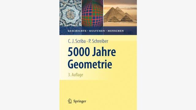 Christoph J. Scriba, Peter Schreiber: 5000 Jahre Geometrie