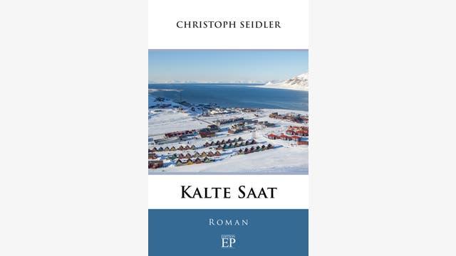 Christoph Seidler: Kalte Saat