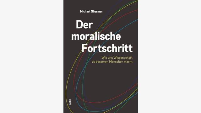 Michael Shermer: Der moralische Fortschritt