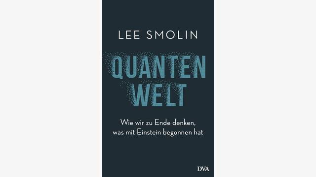Lee Smolin: Quantenwelt