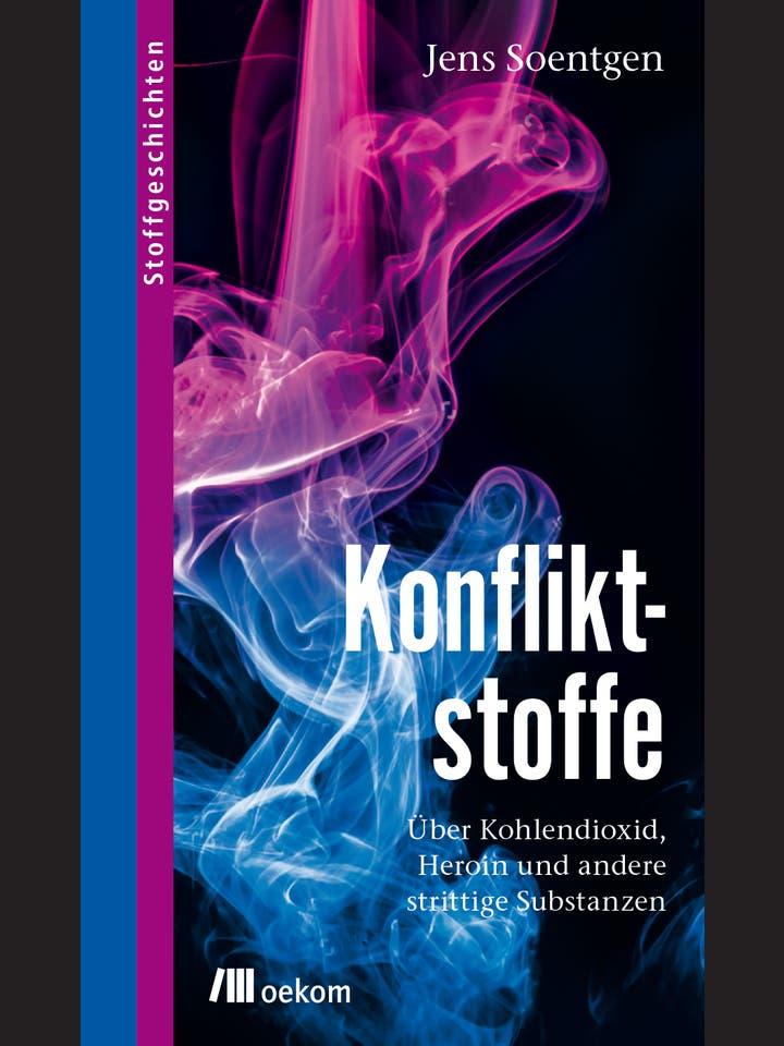 Jens Soentgen: Konfliktstoffe