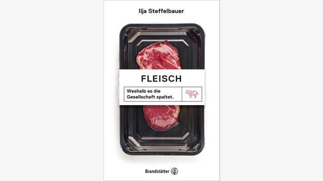 Ilja Steffelbauer: Fleisch