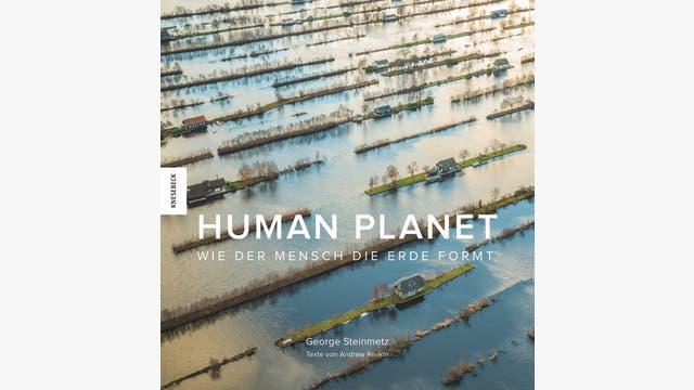 George Steinmetz, Andrew Revkin: Human Planet