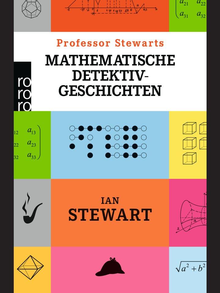 Ian Stewart: Professor Stewarts mathematische Detektivgeschichten