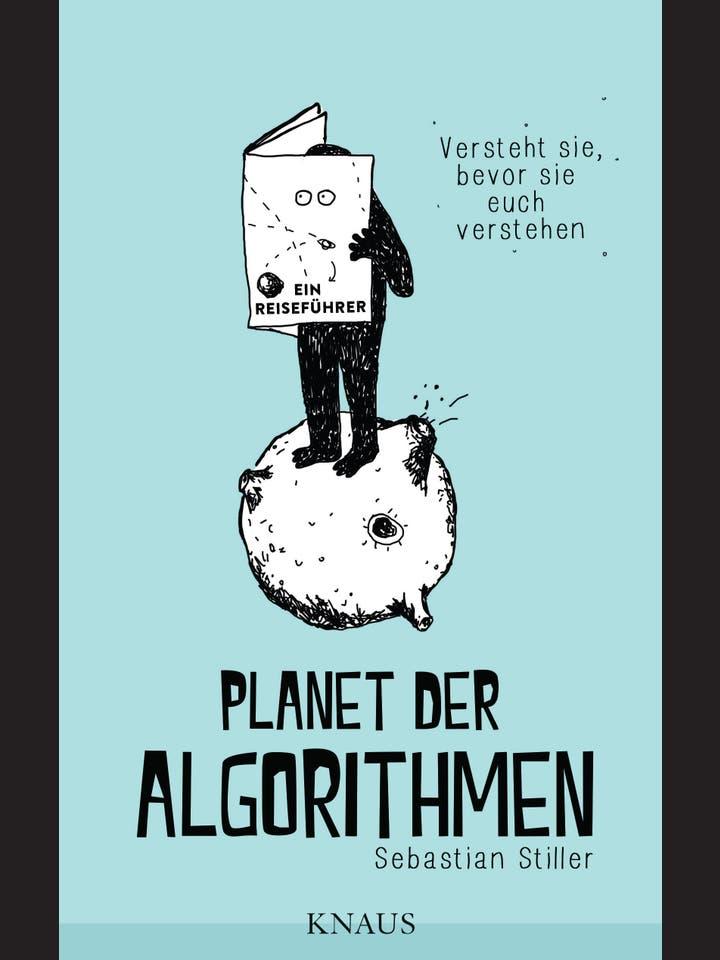 Sebastian Stiller: Planet der Algorithmen