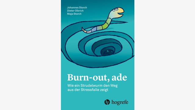 Johannes Storch, Dieter Olbrich, Maja Storch  : Burn-out, ade
