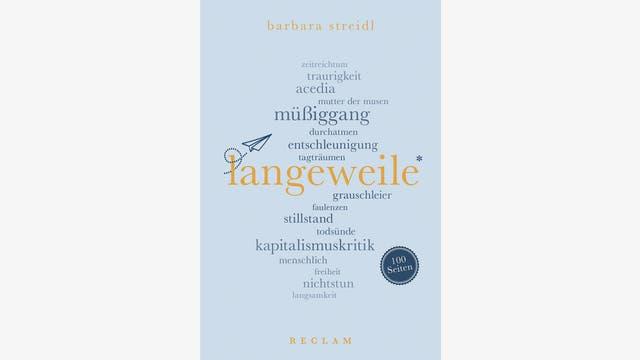 Barbara Streidl  : Langeweile