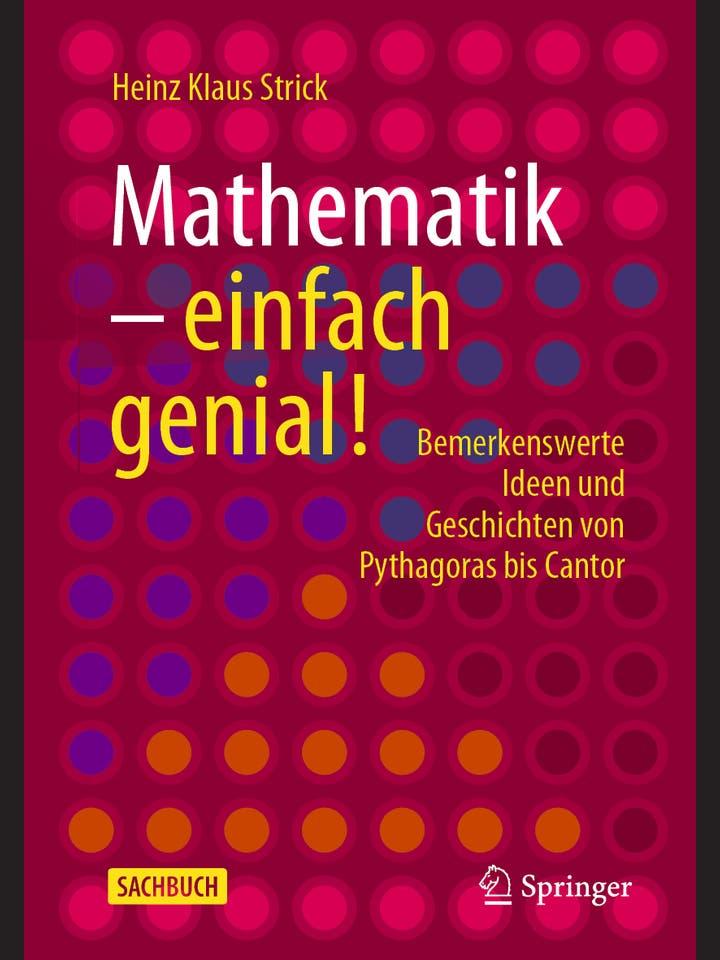 Heinz Klaus Strick: Mathematik – einfach genial!