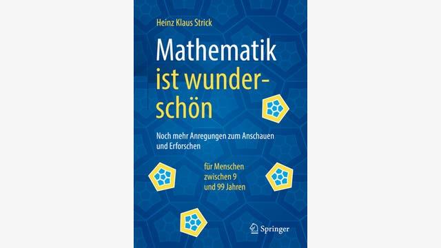 Heinz Klaus Strick: Mathematik ist wunderschön