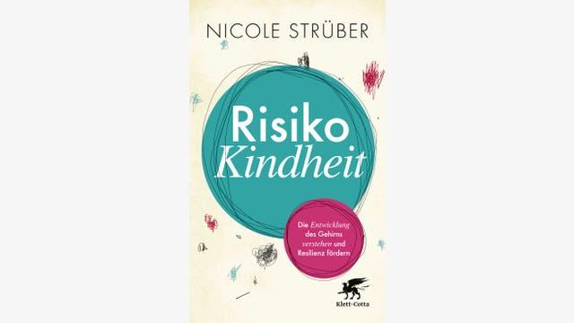 Nicole Strüber  : Risiko Kindheit