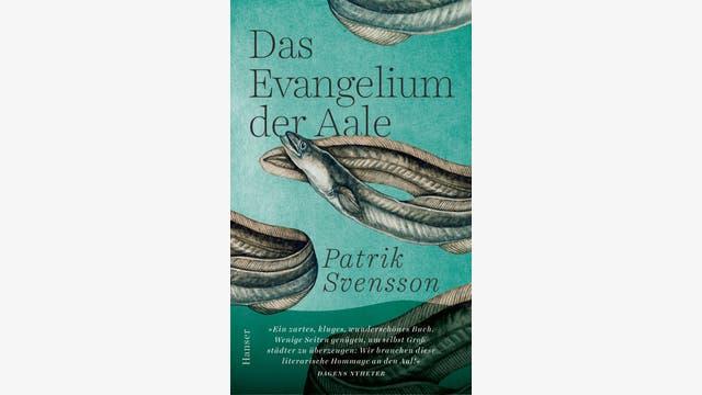 Patrik Svensson: Das Evangelium der Aale