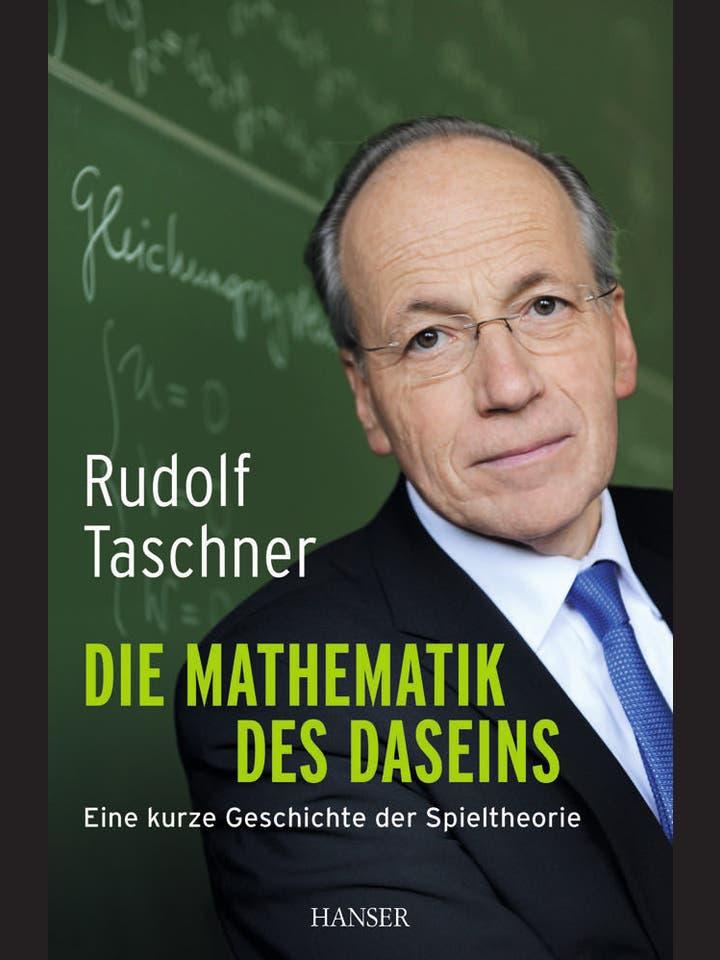 Rudolf Taschner: Die Mathematik des Daseins