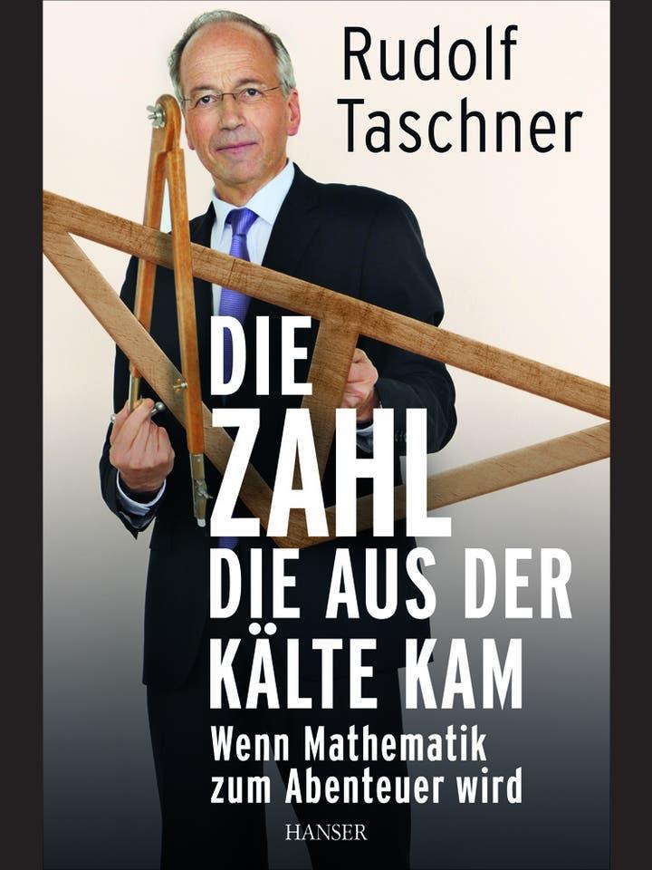 Rudolf Taschner: Die Zahl, die aus der Kälte kam