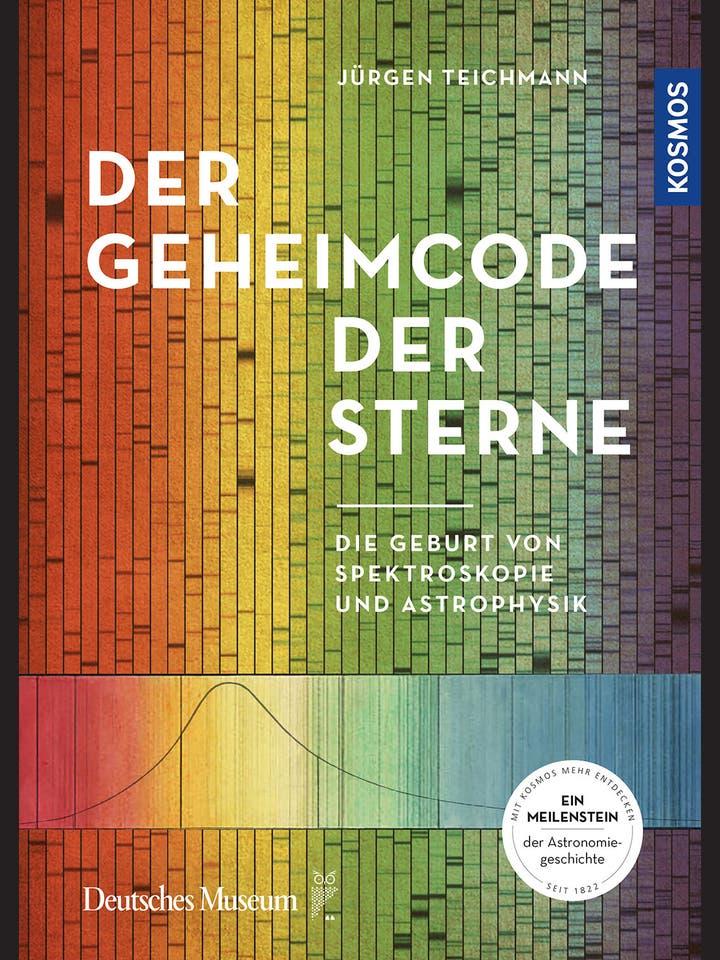 Jürgen Teichmann: Der Geheimcode der Sterne