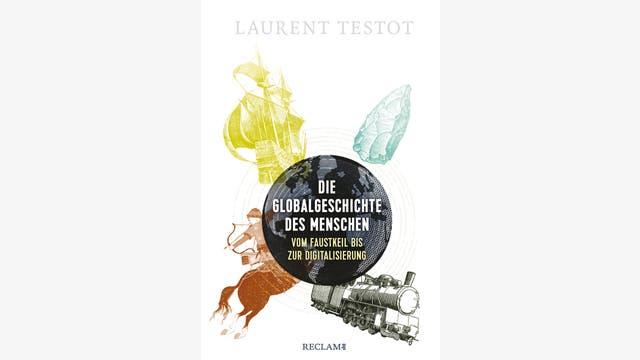Laurent Testot: Die Globalgeschichte des Menschen