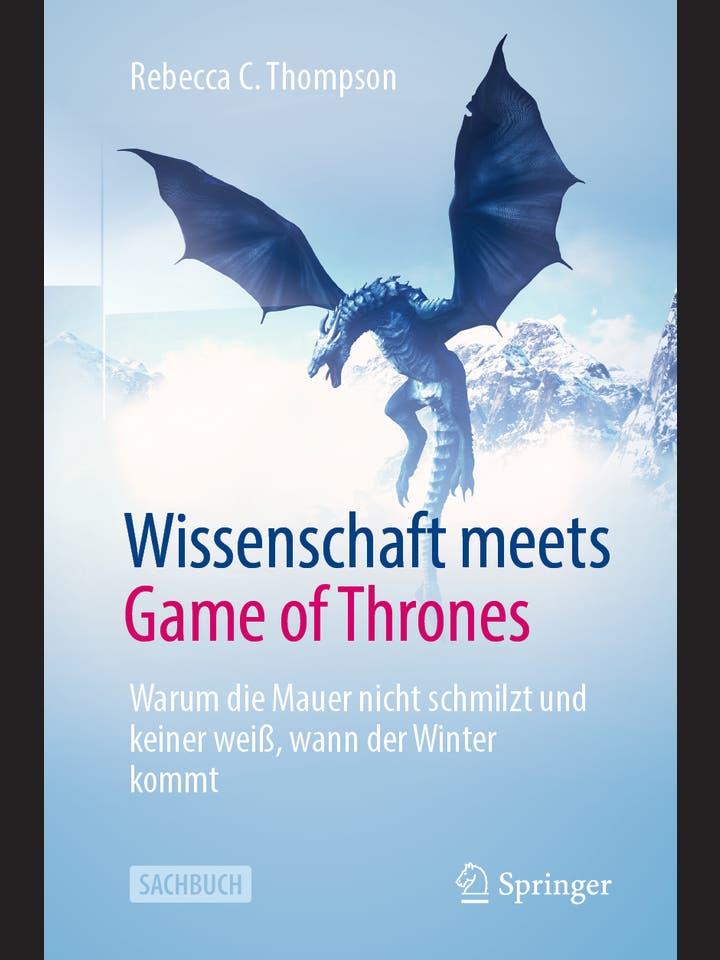 Rebecca C. Thompson: Wissenschaft meets Game of Thrones