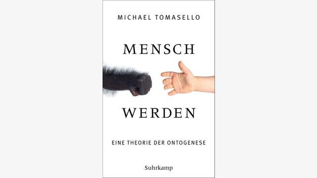 Michael Tomasello: Mensch werden