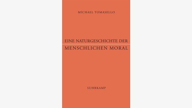 Michael Tomasello: Eine Naturgeschichte der menschlichen Moral