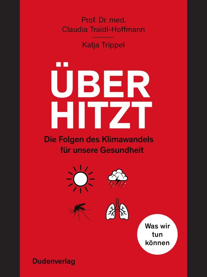Claudia Traidl-Hoffmann, Katja Trippel: Überhitzt