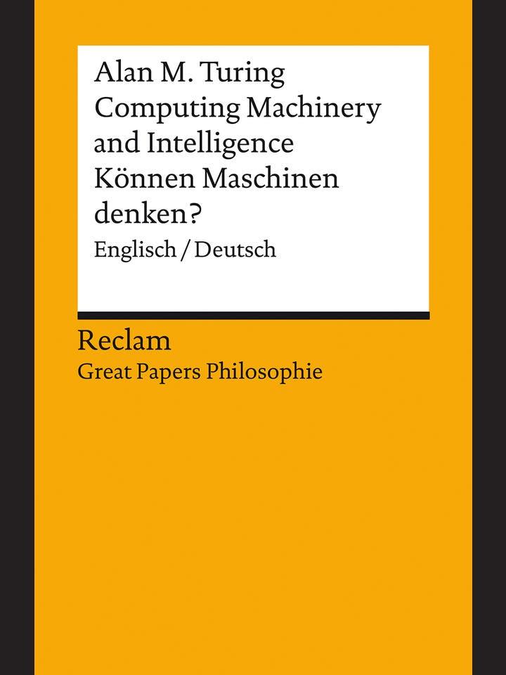 Alan M. Turing: Computing Machinery and Intelligence