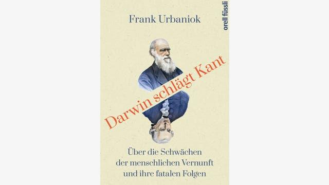 Frank Urbaniok: Darwin schlägt Kant