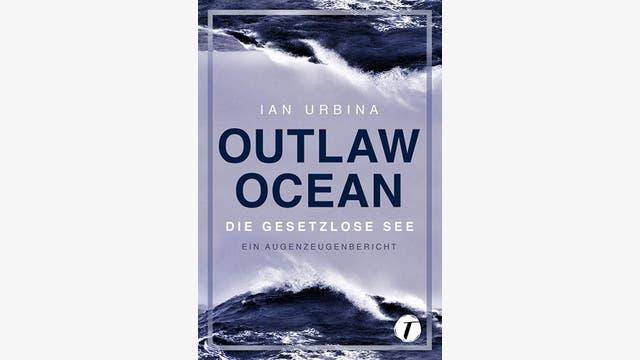 Ian Urbina: Outlaw Ocean