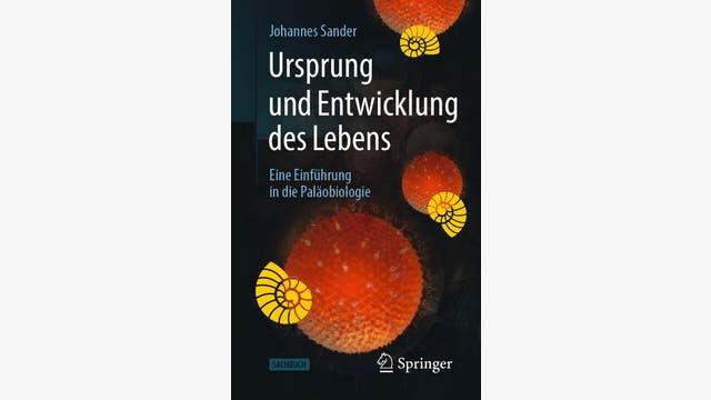 Johannes Sander: Ursprung und Entwicklung des Lebens