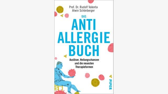 Rudolf Valenta, Alwin Schönberger: Das Anti-Allergie-Buch