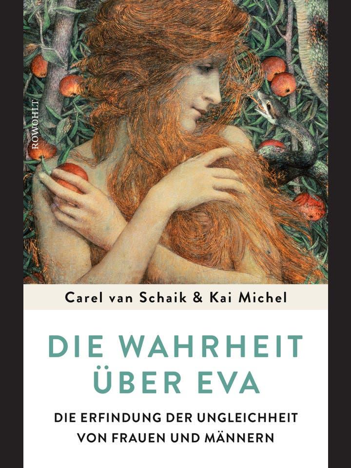 Carel van Schaik und Kai Michel: Die Wahrheit über Eva