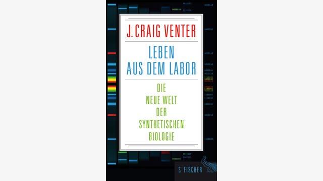 J. Craig Venter: Leben aus dem Labor