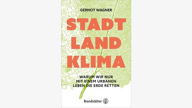 Gernot Wagner: Stadt Land Klima