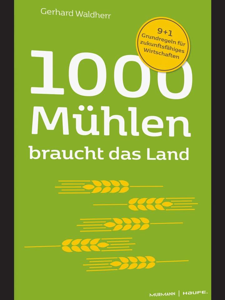 Volker Krause, Gerhard Waldherr: 1000 Mühlen braucht das Land