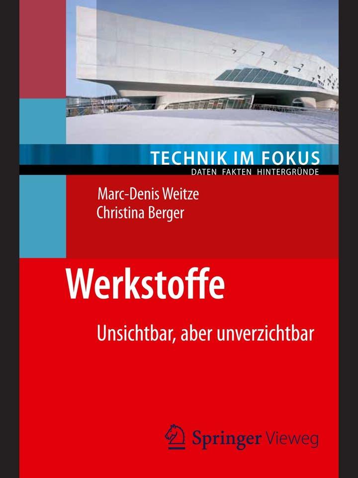 Marc-Denis Weitze, Christina Berger: Werkstoffe