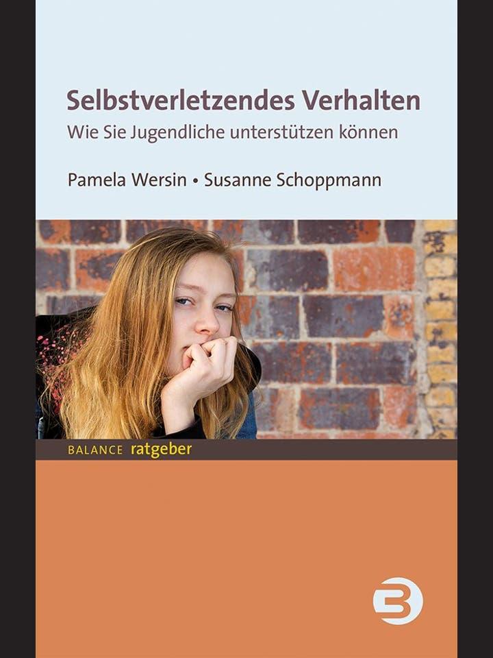 Pamela Wersin, Susanne Schoppmann: Selbstverletzendes Verhalten