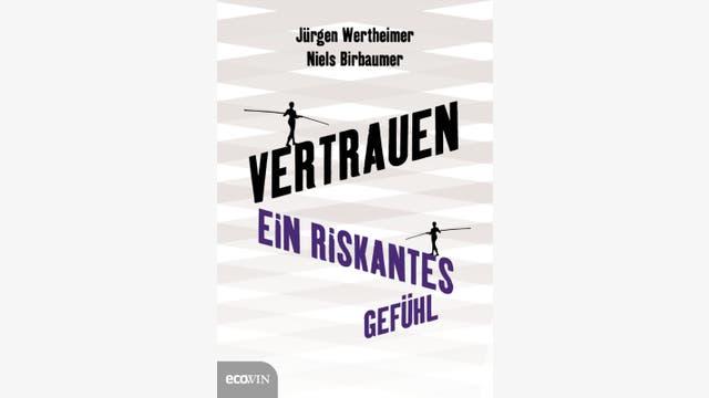 Jürgen Wertheimer, Niels Birbaumer: Vertrauen