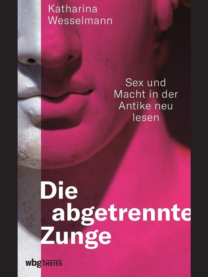 Katharina Wesselmann: Die abgetrennte Zunge