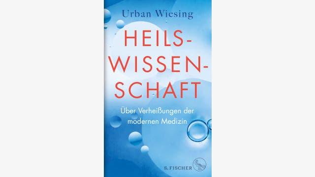 Urban Wiesing: Heilswissenschaft